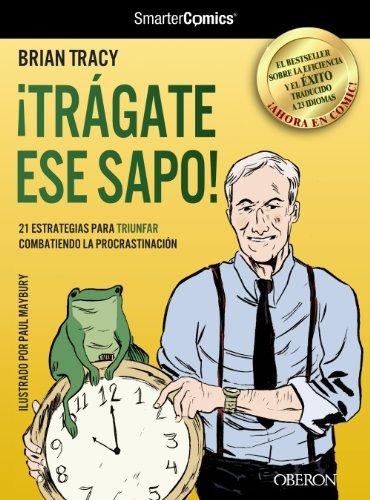 9788441532458: ¡Trágate ese sapo! 21 estrategias para TRIUNFAR combatiendo la procrastinación (Libros Singulares)