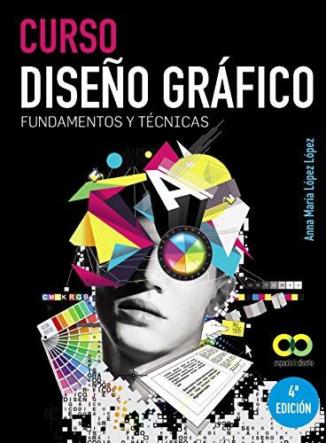 Curso Diseño Gráfico. Fundamentos Y Técnicas (Espacio: Anna María López