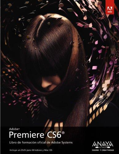 PREMIERE CS6: Libro de formación oficial de: Adobe Press