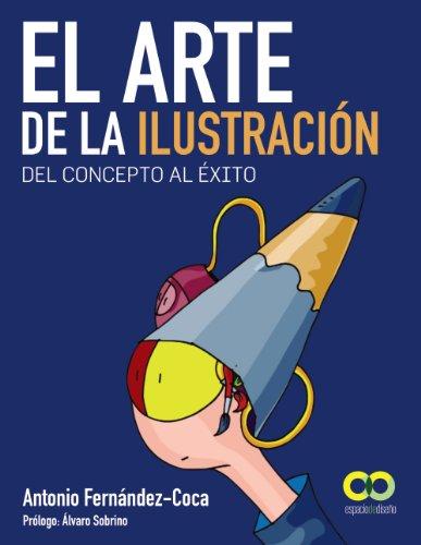9788441532786: El arte de la ilustración. Del concepto al éxito