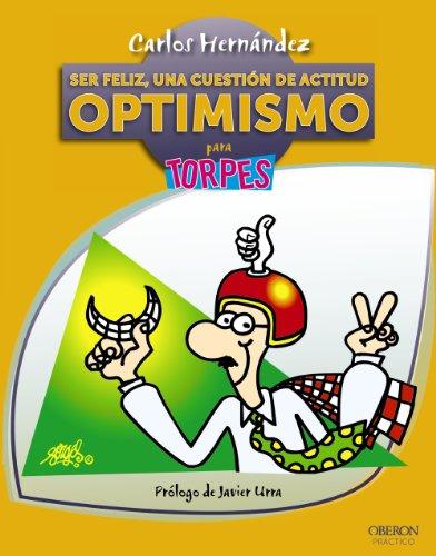 9788441532946: Ser feliz, una cuestión de actitud. Optimismo (Torpes 2.0)