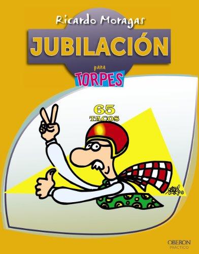 9788441533400: Jubilación / Retirement (Torpes 2.0) (Spanish Edition)