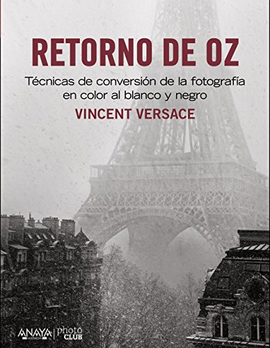 9788441533431: Retorno de OZ. Técnicas de conversión de la fotografía en color a blanco y negro (Spanish Edition)
