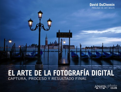 9788441533578: El Arte De La Fotografía Digital. Captura, Proceso Y Resultado Final (Photoclub)