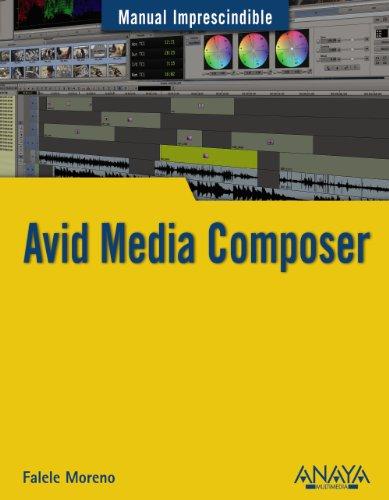 AVID MEDIA COMPOSER: Manual imprescindible: Moreno Lacalle, Rafael