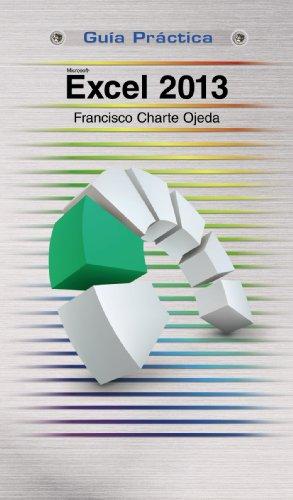 Excel 2013 (Guía Práctica) (Spanish Edition): Francisco Charte Ojeda