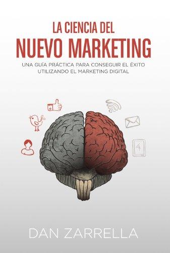 9788441534230: La ciencia del nuevo marketing / The new science of marketing (Spanish Edition)