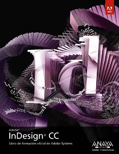 INDESIGN CC: Libro de formación oficial de Adobe Systems: Adobe Press