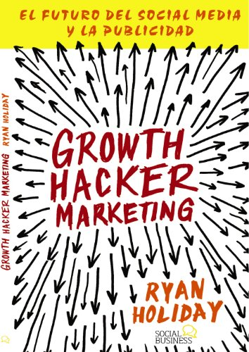 9788441535749: Growth Hacker Marketing. El Futuro Del Social Media Y La Publicidad (Títulos Especiales)