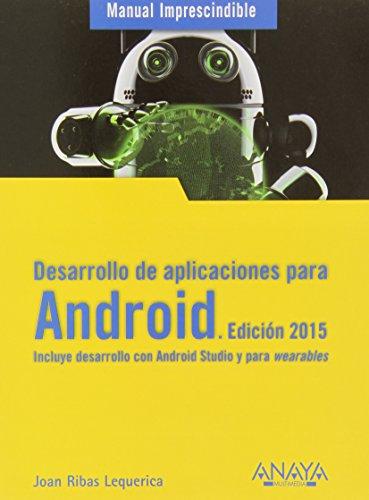 Desarrollo de aplicaciones para Android (Edición 2015): Joan Ribas Lequerica