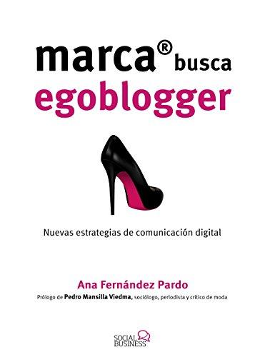 9788441537033: Marca busca Egoblogger. Las nuevas estrategias de comunicación digital