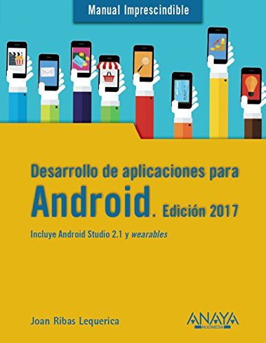 DESARROLLO APLICACIONES ANDROID 2017: Ribas Lequerica, Joan
