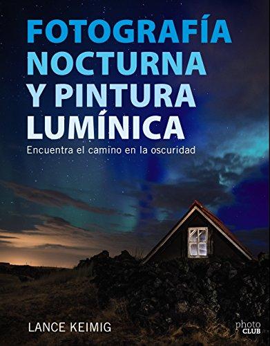9788441539273: Fotografía nocturna y pintura lumínica. Encuentra el camino en la oscuridad (Photoclub)