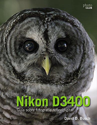 Nikon D3400 : guía sobre fotografía réflex digital (Paperback): David Busch