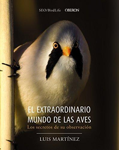 9788441540330: El extraordinario mundo de las aves. Los secretos de su observación