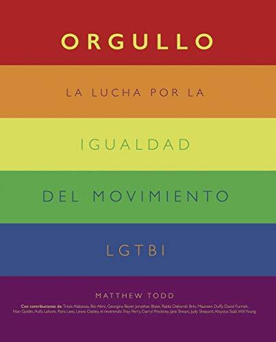9788441542174: Orgullo. La lucha por la igualdad del movimiento LGTBI+