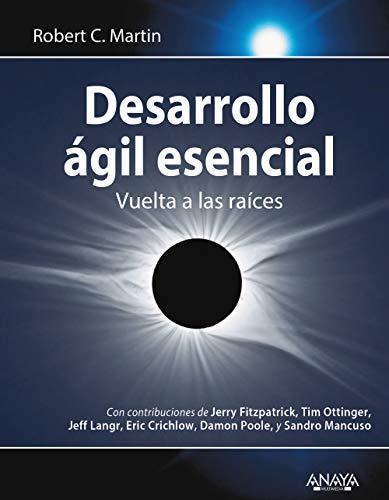 9788441542273: Desarrollo ágil esencial: Vuelta a las raíces (TÍTULOS ESPECIALES)