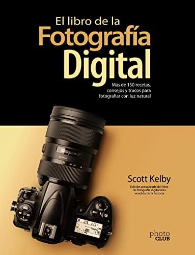 9788441543287: El libro de la fotografía digital. Más de 150 recetas, consejos y trucos para fotografiar con luz natural