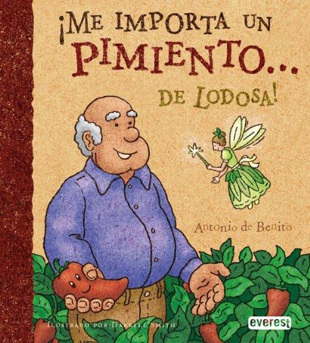 Me importa un pimiento. de Lodosa!: de Benito Monge
