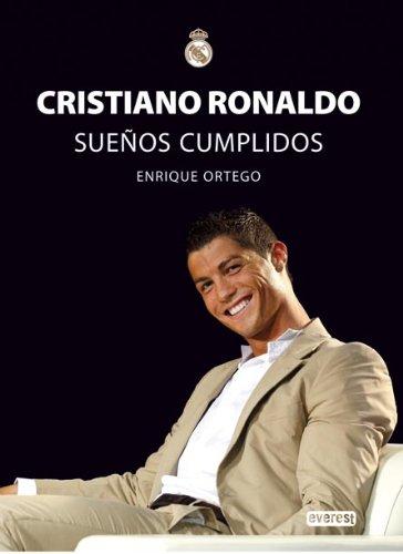 9788444102412: Cristiano Ronaldo. Sueños Cumplidos (Biografías Real Madrid)