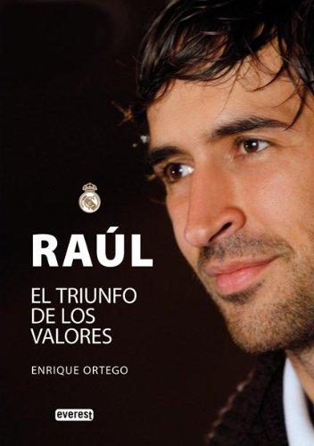 9788444102535: Raúl. El triunfo de los valores (Biografías Real Madrid)