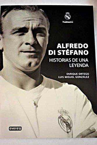 9788444102788: Alfredo Di Stefano: historias de una leyenda