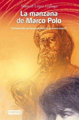 La manzana de Marco Polo: Manuel López Gallego.