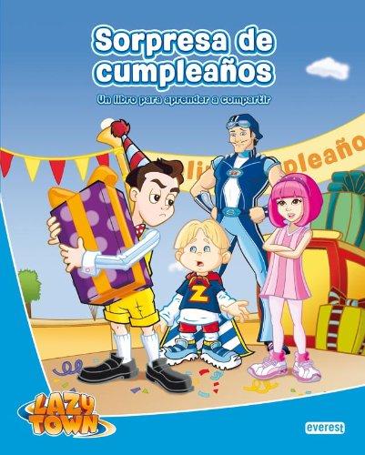 9788444104034: Lazy Town. Sorpresa de cumpleaños: Un libro para aprender a compartir