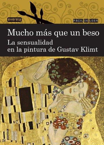 9788444110851: Mucho más que un beso. La sensualidad en la pintura de Gustav Klimt (Fácil de leer)