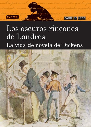9788444110882: Los oscuros rincones de Londres: la vida de novela de Dickens