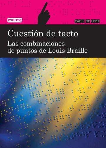 9788444110905: Cuestión de tacto. Las combinaciones de puntos de Louis Braille (Fácil de leer) (Spanish Edition)