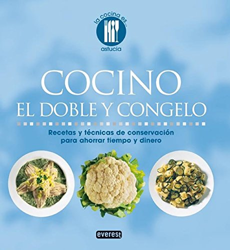 9788444120324: COCINO EL DOBLE Y CONGELO (Spanish Edition)