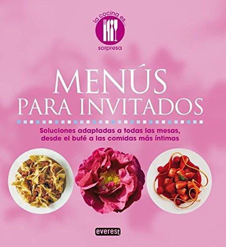 9788444120355: Menús para invitados: Soluciones adaptadas a todas las mesas, desde el bufé a las comidas más íntimas (La cocina es...)