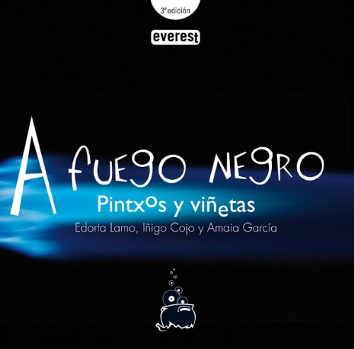 A fuego negro/ A Black Fire: Pintxos y vinetas (Spanish Edition): Edorta Lamo