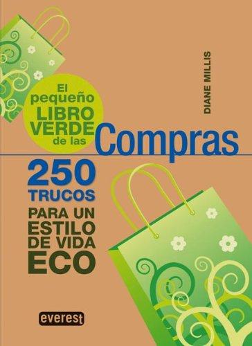 9788444120621: El pequeño libro verde de las Compras: 250 trucos para un estilo de vida ECO (Pequeños libros verdes)