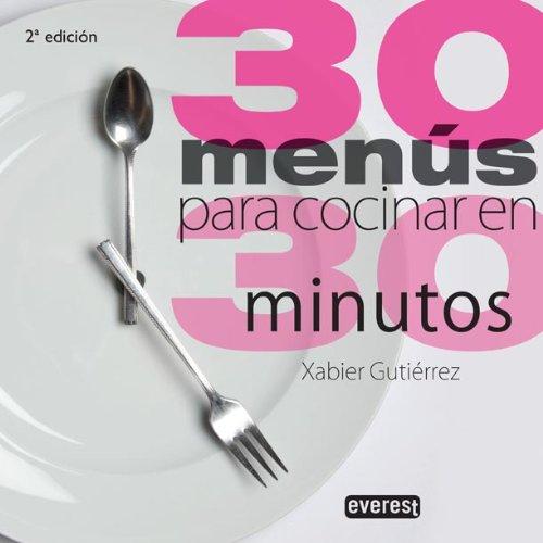 9788444120850: 30 menús para cocinar en 30 minutos (Spanish Edition)