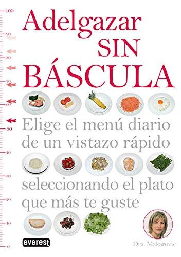 9788444121390: Adelgazar sin báscula: Elige el menú diario de un vistazo rápido seleccionando el plato que más te guste (Manuales prácticos)