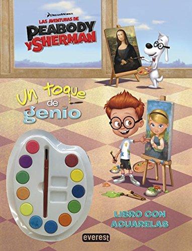 9788444134314: Las Aventuras De Peabody & Sherman. Un Toque De Genio. Libro Con Acuarelas (Libros de colorear)