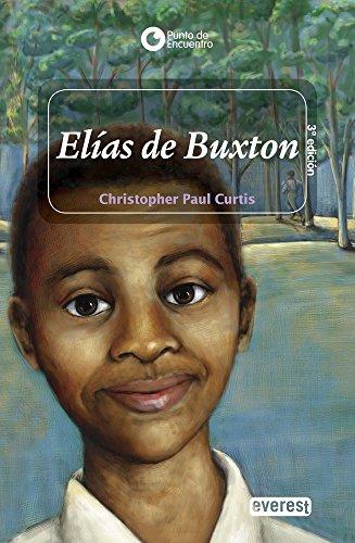 9788444141015: Elias de Buxton/ Elijah of Buxton (Punto de Encuentro (Editorial Everest)) (Spanish Edition)