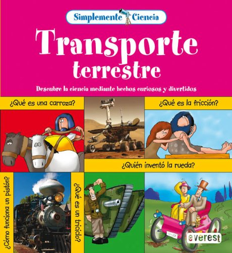 SIMPLEMENTE CIENCIA. TRANSPORTE TERRESTRE: BAILEY, GERRY; WAY,