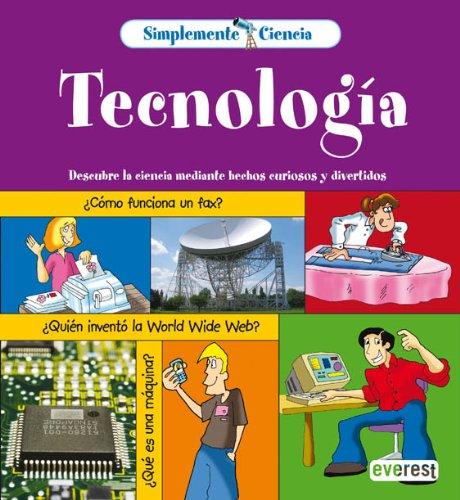 9788444141633: Simplemente Ciencia. Tecnología: Descubre la ciencia mediante hechos curiosos y divertidos.