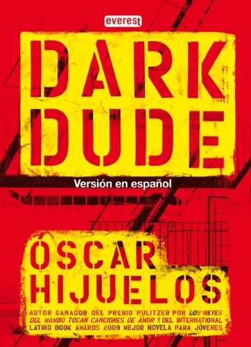 Dark Dude (Spanish Edition) (8444143162) by Oscar Hijuelos