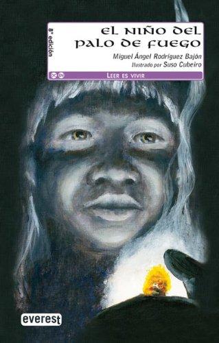 9788444143583: El niño del palo de fuego (Leer es vivir)
