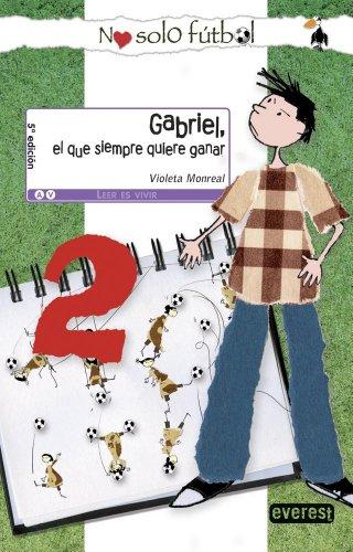 9788444145037: Gabriel, el que siempre quiere ganar (Leer es vivir / No sólo fútbol)