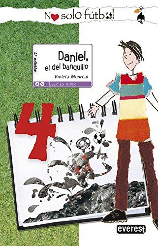 9788444145051: Daniel, el del banquillo (Leer es vivir / No sólo fútbol)