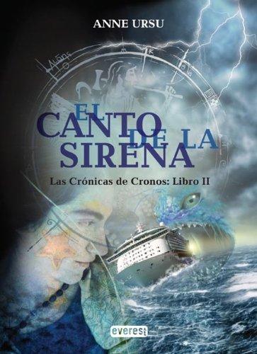9788444145273: El canto de la sirena / The Siren Song (Las cronicas de Cronos / Cronus Chronicles) (Spanish Edition)