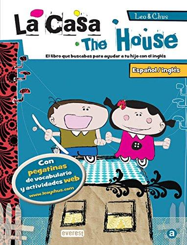 9788444148083: Leo & Chus. La casa / The House: Español/inglés. El libro que buscabas para ayudar a tu hijo con el inglés.