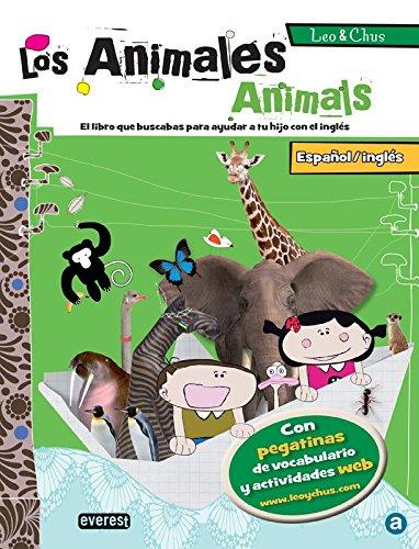 9788444148090: Leo & Chus. Los animales / Animals: Español/inglés. El libro que buscabas para ayudar a tu hijo con el inglés.
