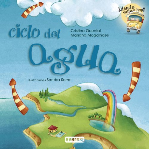 Ciclo del agua (Spanish Edition) (Donde Vamos Hoy?): Cristina Quental; Mariana Magalhaes