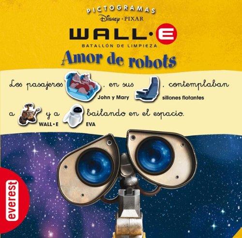 Wall-E. Batall?n de Limpieza. Amor de robots (Pictogramas Disney): n/a